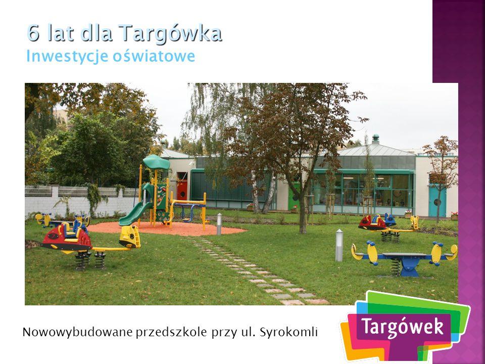 Nowowybudowane przedszkole przy ul. Syrokomli