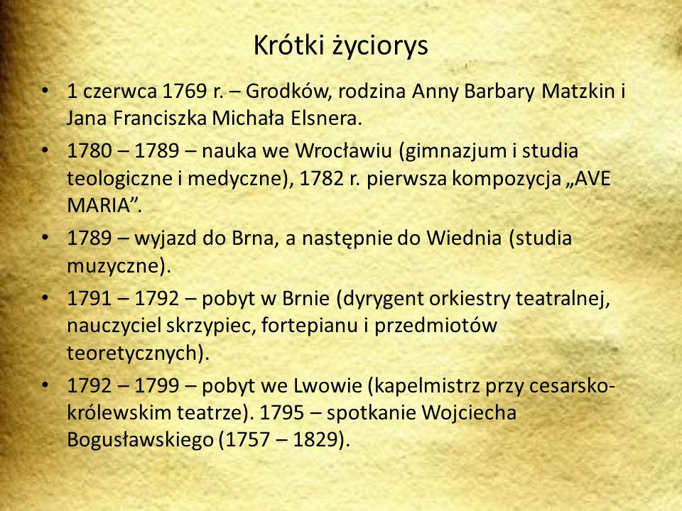 Krótki życiorys 1 czerwca 1769 r. – Grodków, rodzina Anny Barbary Matzkin i Jana Franciszka Michała Elsnera. 1780 – 1789 – nauka we Wrocławiu (gimnazj