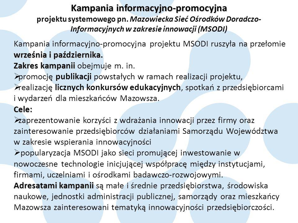 września i października. Kampania informacyjno-promocyjna projektu MSODI ruszyła na przełomie września i października. Zakres kampanii Zakres kampanii