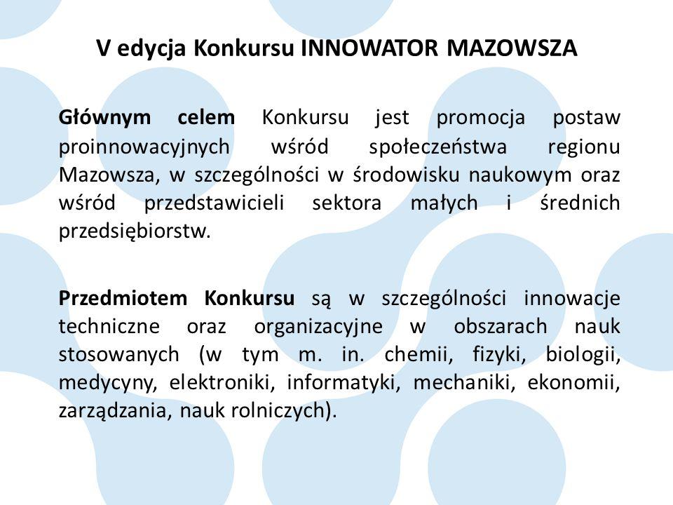 Głównym celem Konkursu jest promocja postaw proinnowacyjnych wśród społeczeństwa regionu Mazowsza, w szczególności w środowisku naukowym oraz wśród pr