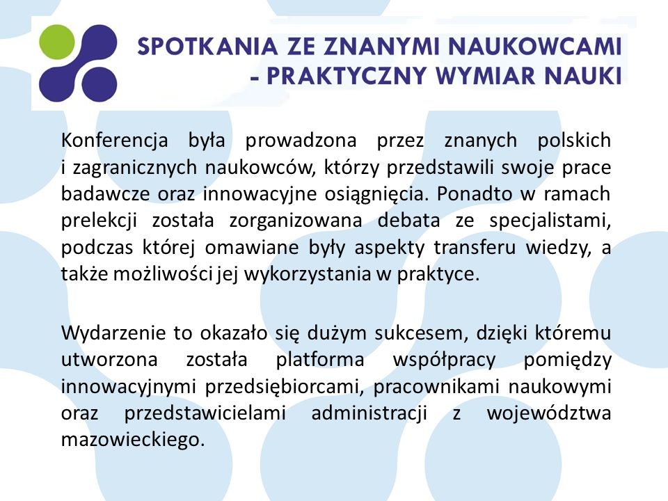 Konferencja była prowadzona przez znanych polskich i zagranicznych naukowców, którzy przedstawili swoje prace badawcze oraz innowacyjne osiągnięcia.