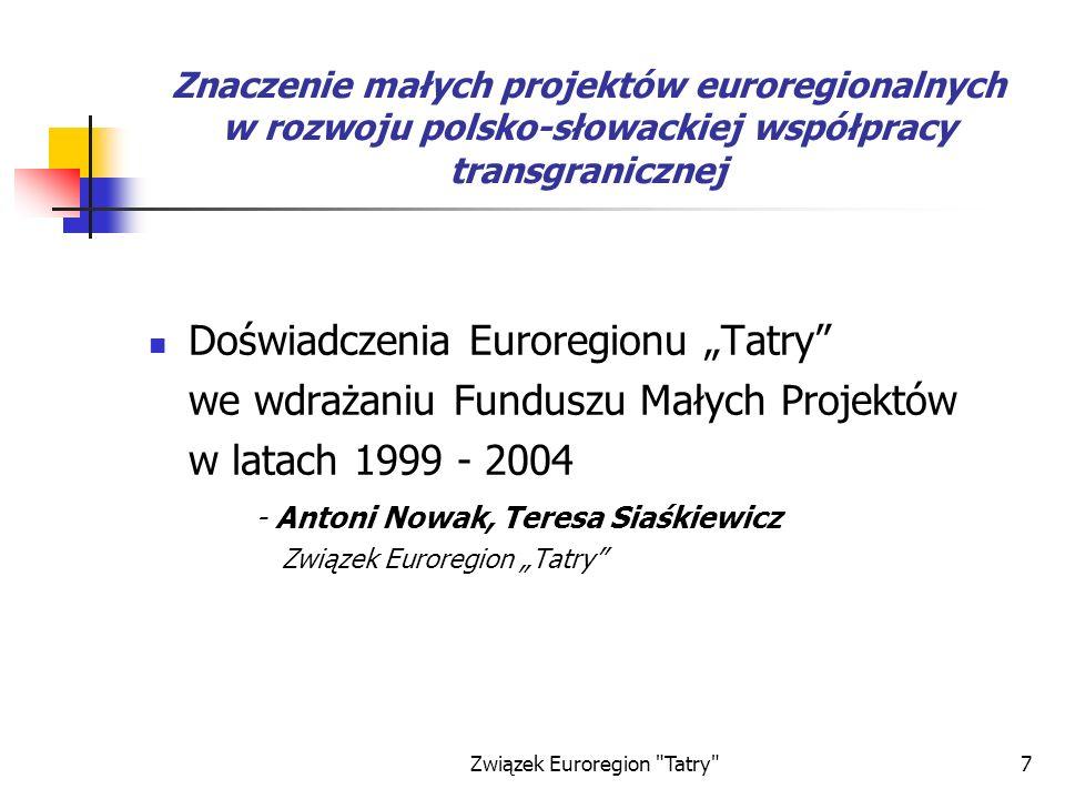 Związek Euroregion Tatry 28 Typy projektów Wymiana kulturalna - 27 Demokracja lokalna - 4 Zasoby ludzkie - 7 Transgraniczne studia i koncepcje rozwojowe - 2 Rozwój gospodarczy i turystyka- 14