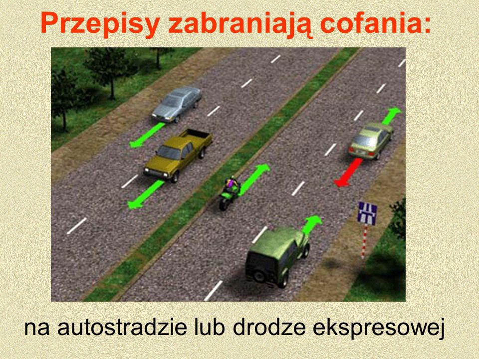 Przepisy zabraniają cofania: na autostradzie lub drodze ekspresowej