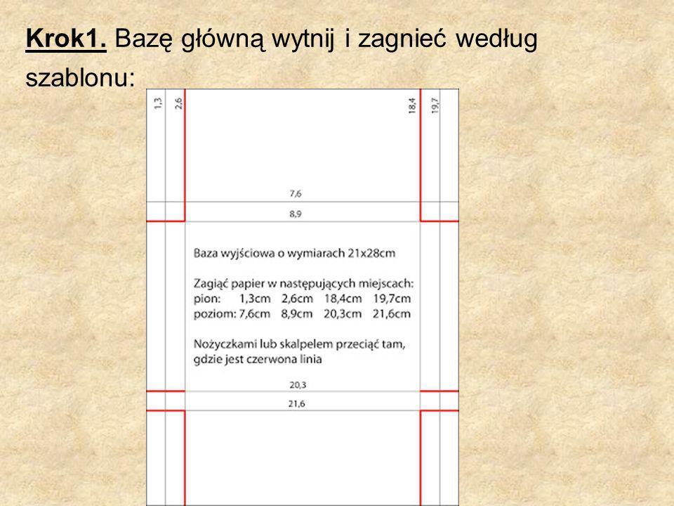 Krok1. Bazę główną wytnij i zagnieć według szablonu: