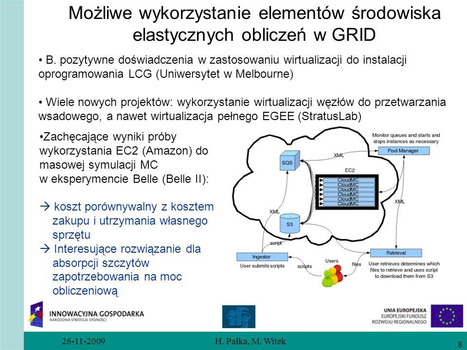 26-11-2009H. Pałka, M. Witek 8 Możliwe wykorzystanie elementów środowiska elastycznych obliczeń w GRID B. pozytywne doświadczenia w zastosowaniu wirtu