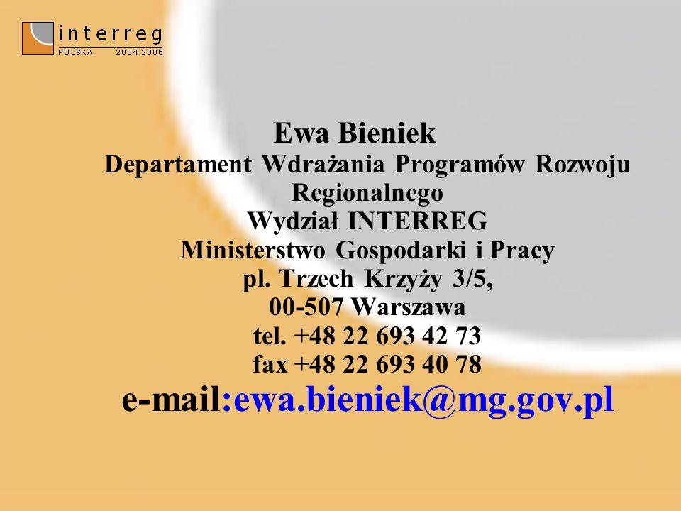Ewa Bieniek Departament Wdrażania Programów Rozwoju Regionalnego Wydział INTERREG Ministerstwo Gospodarki i Pracy pl.