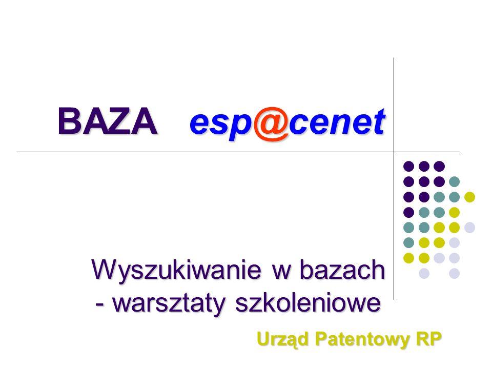 Wyszukiwanie w bazach - warsztaty szkoleniowe Urząd Patentowy RP BAZA esp@cenet