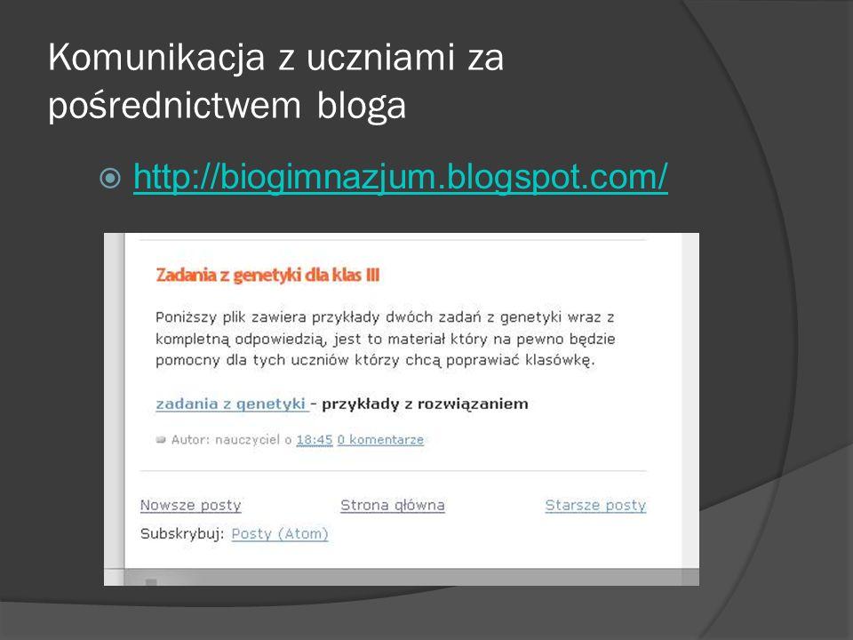 Komunikacja z uczniami za pośrednictwem bloga http://biogimnazjum.blogspot.com/