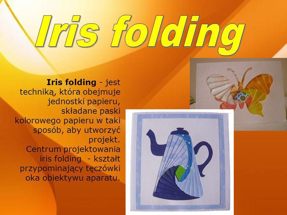 Iris folding - jest techniką, która obejmuje jednostki papieru, składane paski kolorowego papieru w taki sposób, aby utworzyć projekt. Centrum projekt