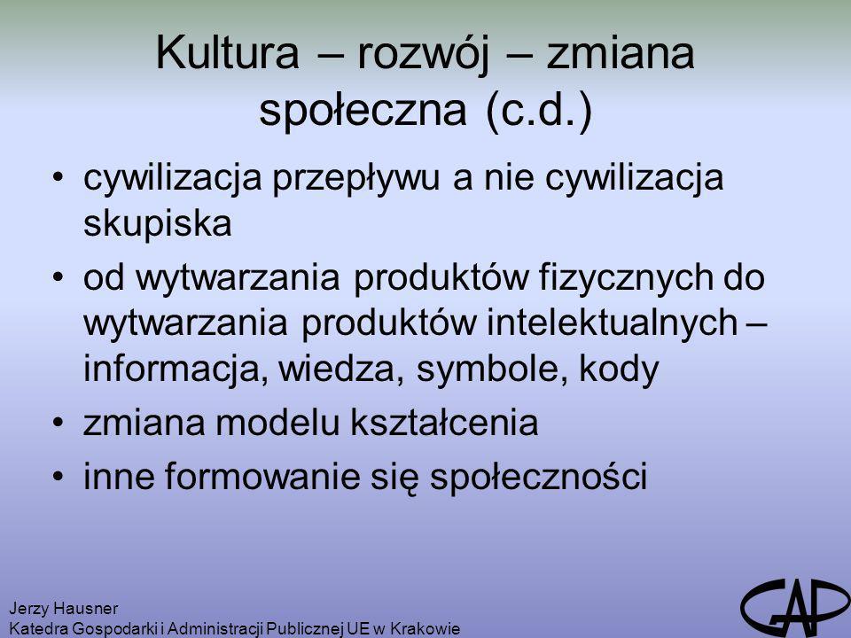 Jerzy Hausner Katedra Gospodarki i Administracji Publicznej UE w Krakowie Kultura – rozwój – zmiana społeczna (c.d.) cywilizacja przepływu a nie cywil