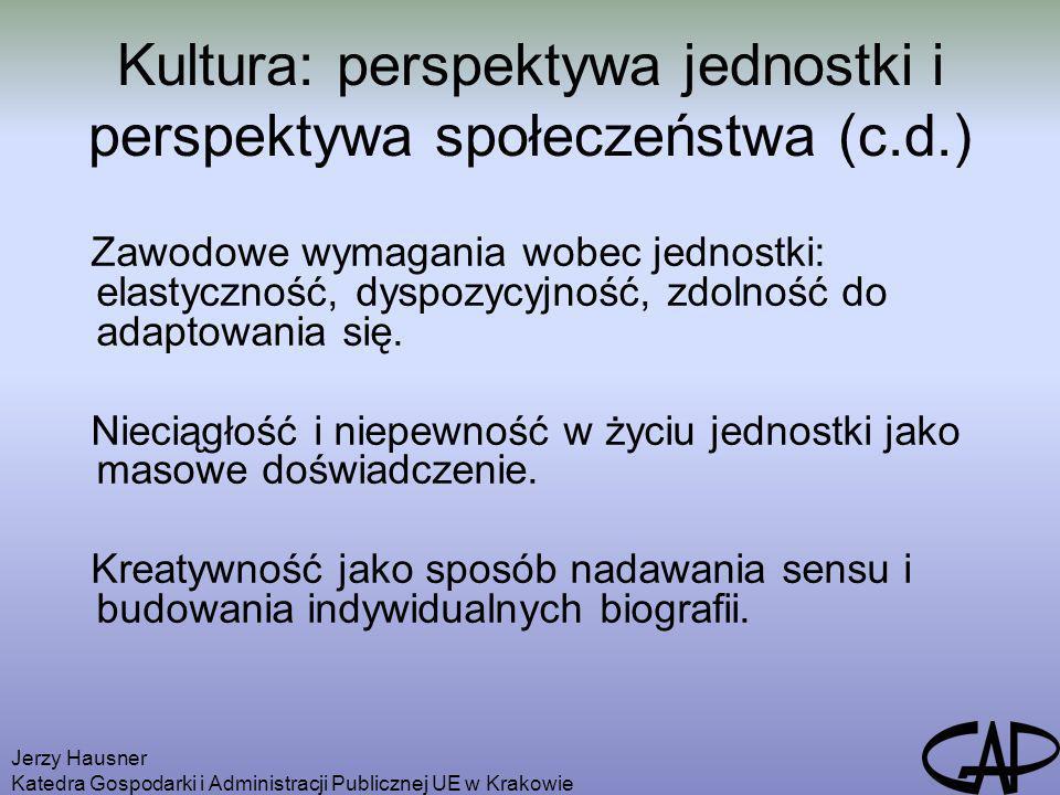 Jerzy Hausner Katedra Gospodarki i Administracji Publicznej UE w Krakowie Kultura: perspektywa jednostki i perspektywa społeczeństwa (c.d.) Zawodowe w