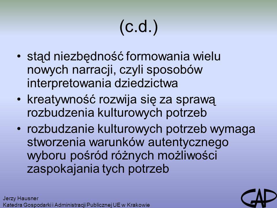 Jerzy Hausner Katedra Gospodarki i Administracji Publicznej UE w Krakowie (c.d.) stąd niezbędność formowania wielu nowych narracji, czyli sposobów int