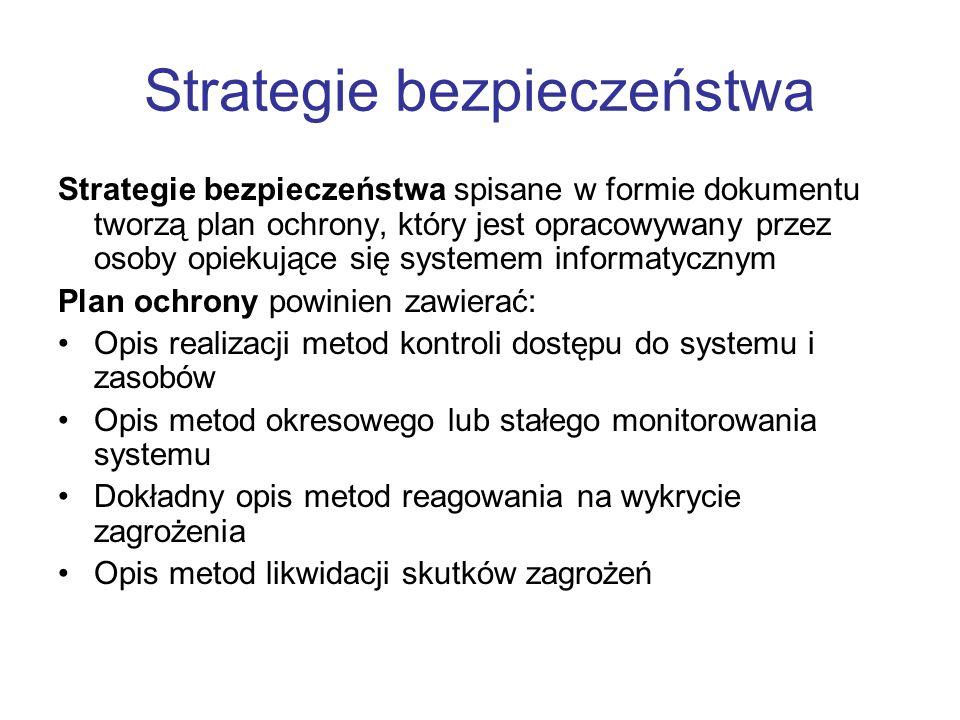 Strategie bezpieczeństwa Strategie bezpieczeństwa spisane w formie dokumentu tworzą plan ochrony, który jest opracowywany przez osoby opiekujące się s
