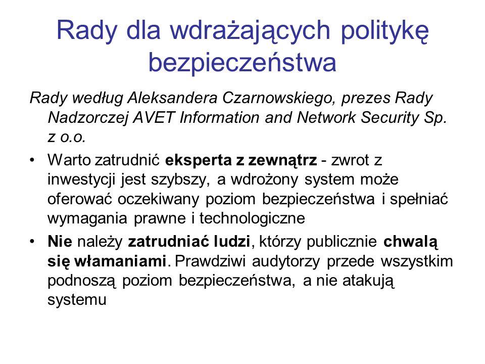 Rady dla wdrażających politykę bezpieczeństwa Rady według Aleksandera Czarnowskiego, prezes Rady Nadzorczej AVET Information and Network Security Sp.