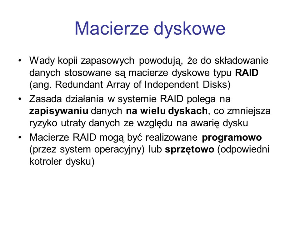 Poziomy metody RAID RAID 0 polega na porcjowaniu (ang.