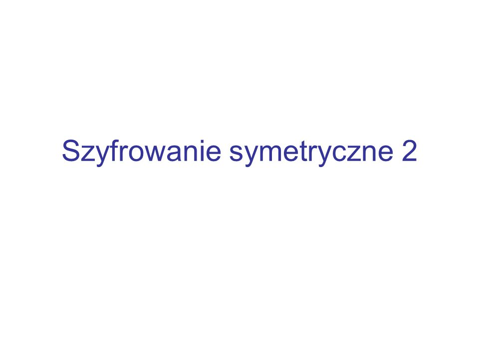 Szyfrowanie symetryczne 2