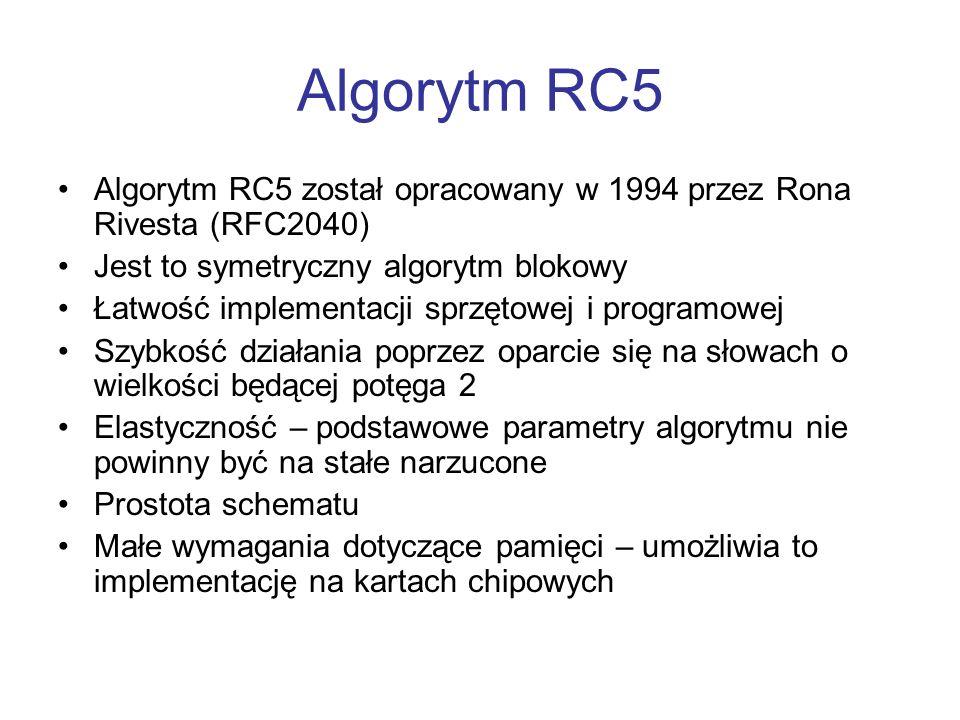 Algorytm RC5 Algorytm RC5 został opracowany w 1994 przez Rona Rivesta (RFC2040) Jest to symetryczny algorytm blokowy Łatwość implementacji sprzętowej
