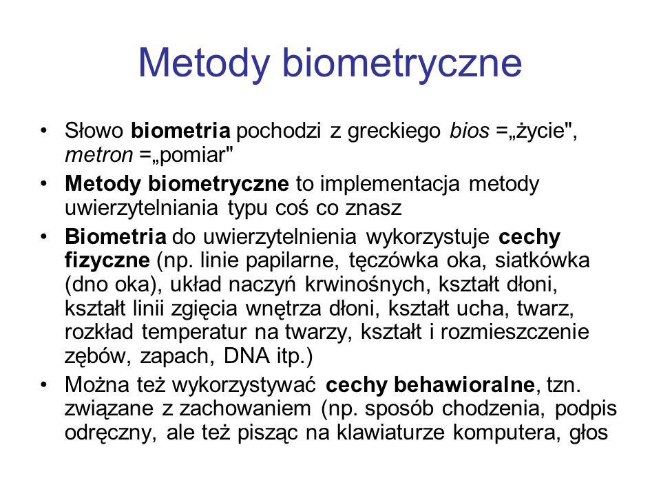 Metody biometryczne Słowo biometria pochodzi z greckiego bios =życie