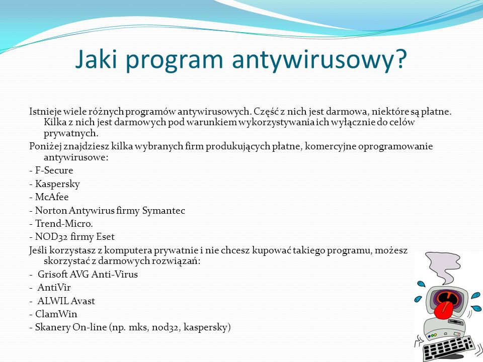 Jaki program antywirusowy.Istnieje wiele różnych programów antywirusowych.