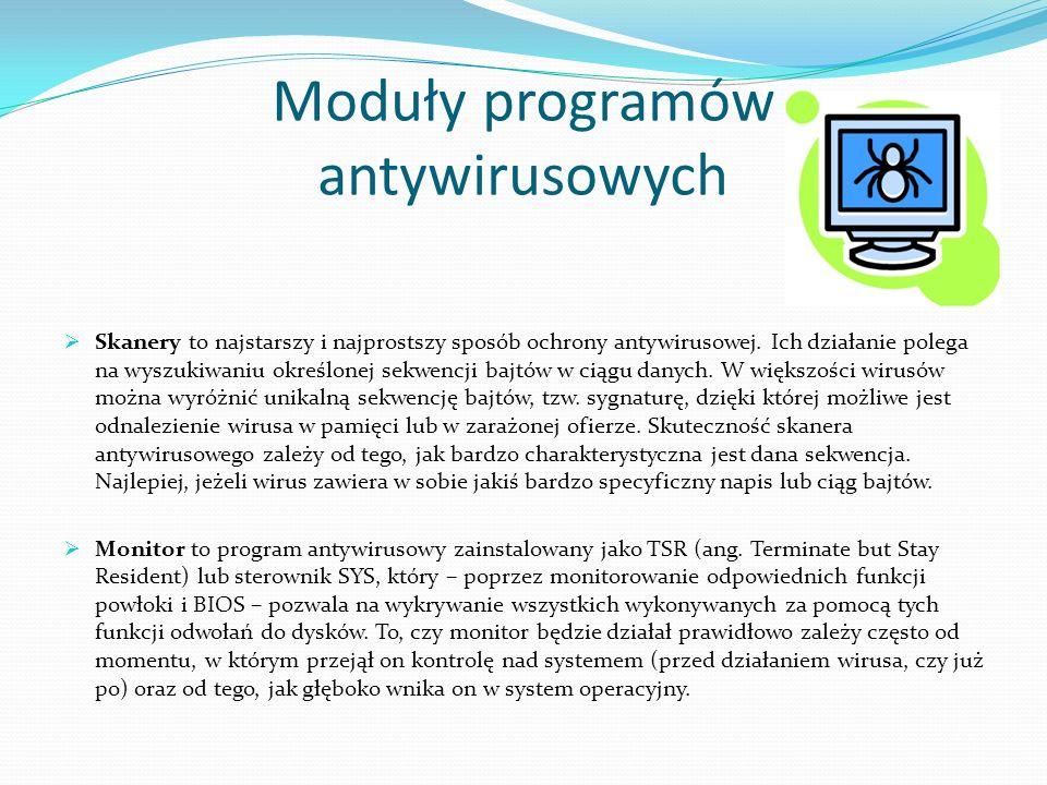 Moduły programów antywirusowych Skanery to najstarszy i najprostszy sposób ochrony antywirusowej.