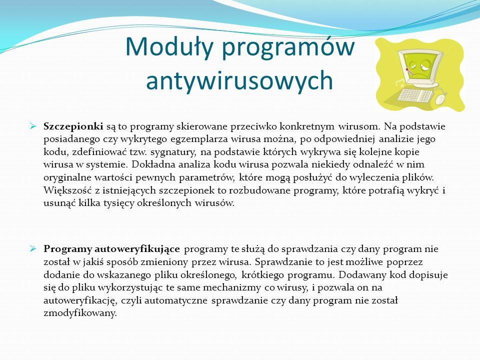 Moduły programów antywirusowych Szczepionki są to programy skierowane przeciwko konkretnym wirusom.