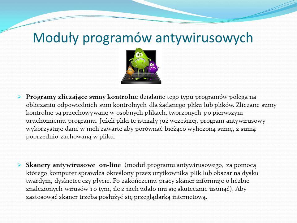 Moduły programów antywirusowych Programy zliczające sumy kontrolne działanie tego typu programów polega na obliczaniu odpowiednich sum kontrolnych dla żądanego pliku lub plików.