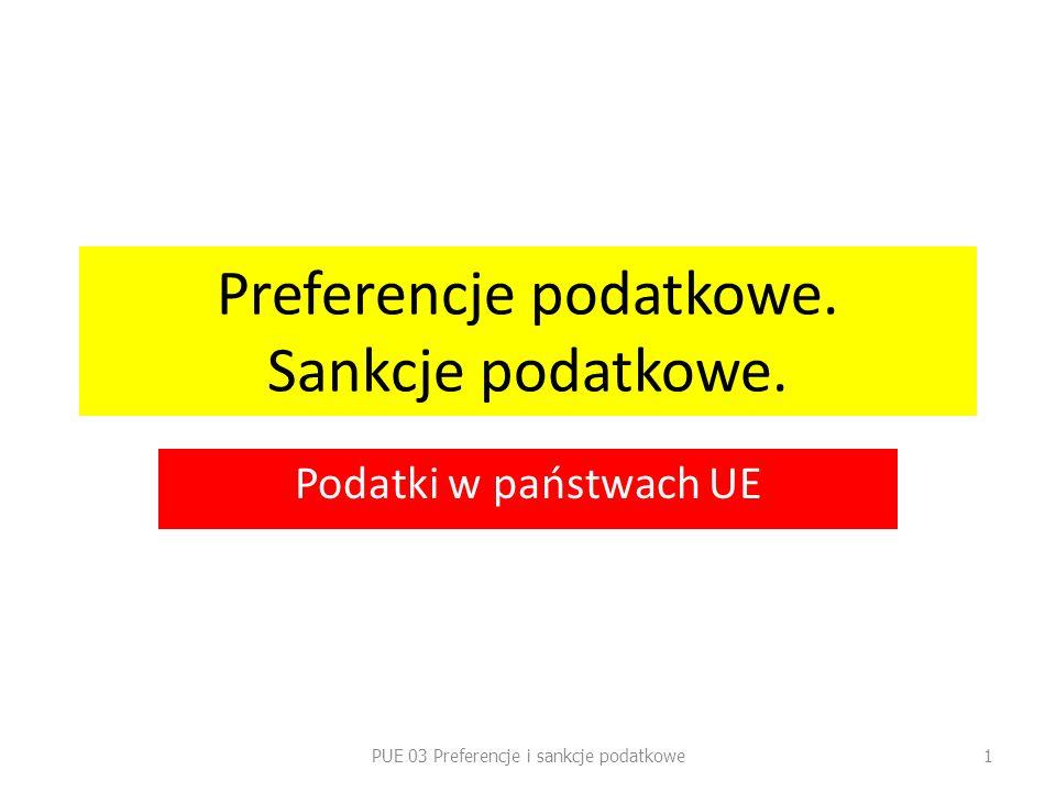 Preferencje podatkowe. Sankcje podatkowe. Podatki w państwach UE PUE 03 Preferencje i sankcje podatkowe1