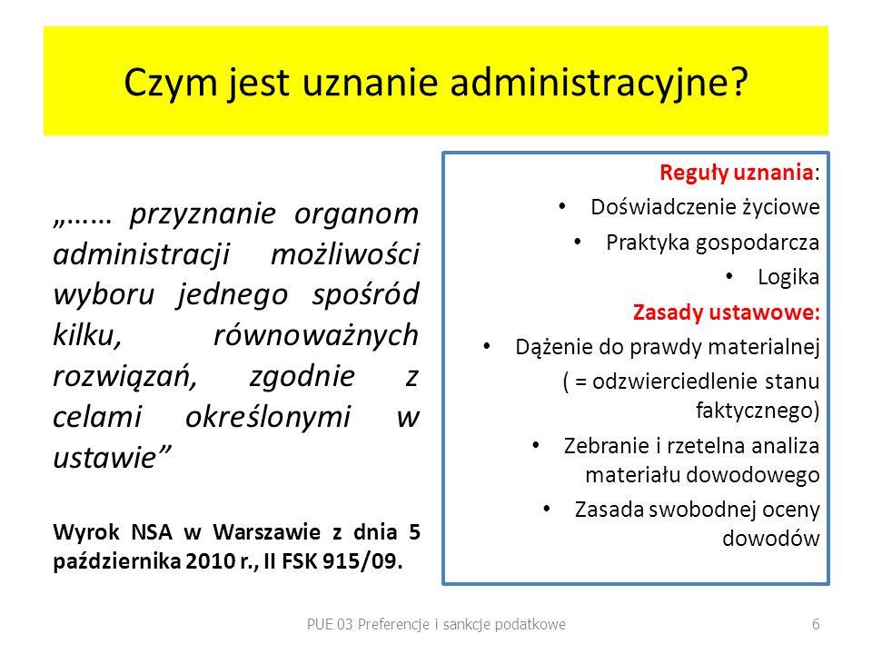 Czym jest uznanie administracyjne? …… przyznanie organom administracji możliwości wyboru jednego spośród kilku, równoważnych rozwiązań, zgodnie z cela