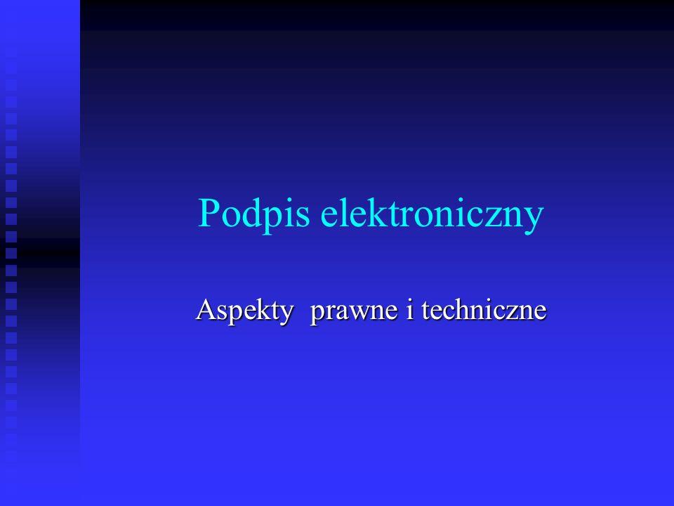Podpis elektroniczny Aspekty prawne i techniczne