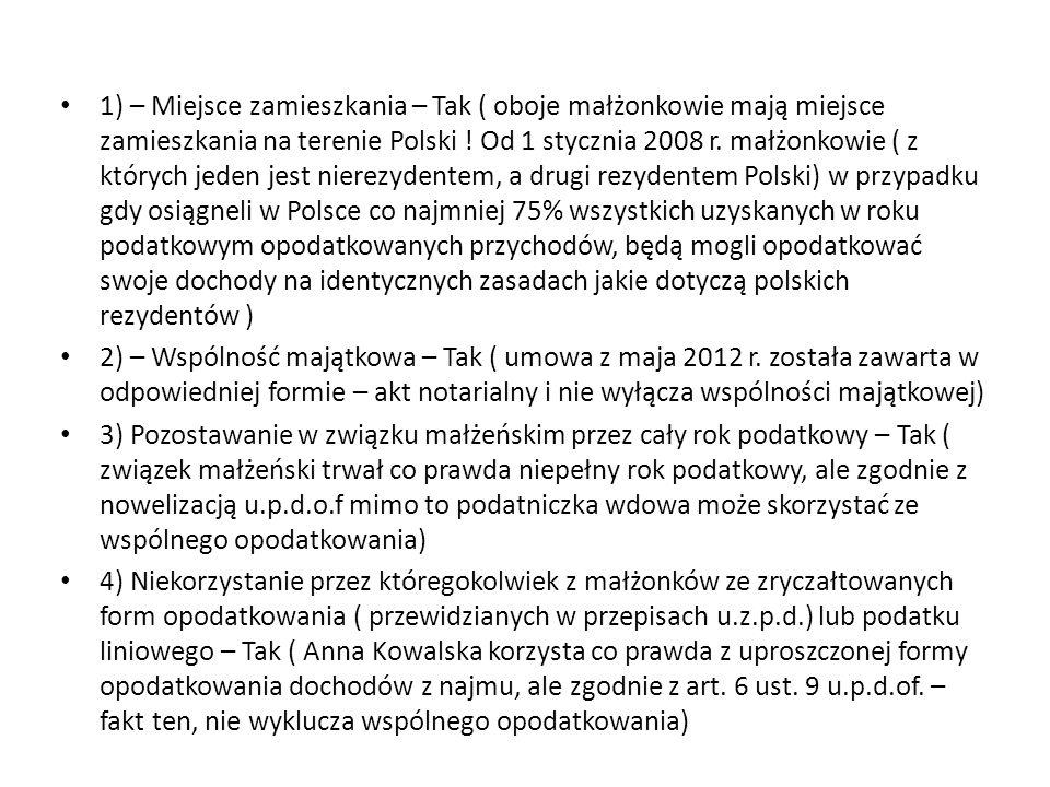 1) – Miejsce zamieszkania – Tak ( oboje małżonkowie mają miejsce zamieszkania na terenie Polski ! Od 1 stycznia 2008 r. małżonkowie ( z których jeden