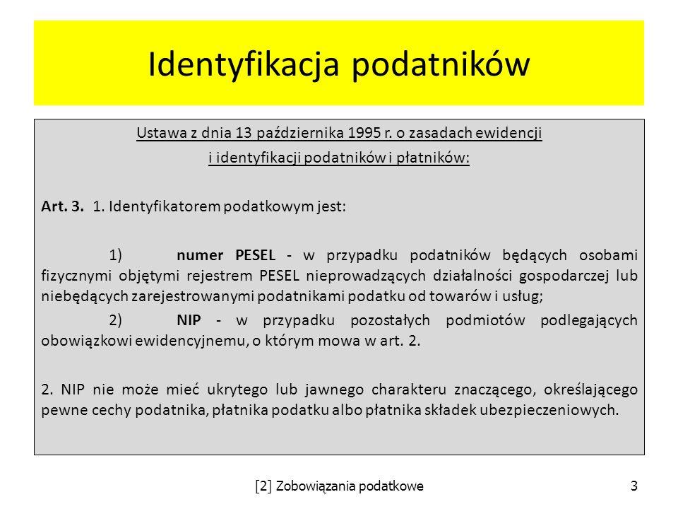 Identyfikacja podatników Ustawa z dnia 13 października 1995 r. o zasadach ewidencji i identyfikacji podatników i płatników: Art. 3. 1. Identyfikatorem