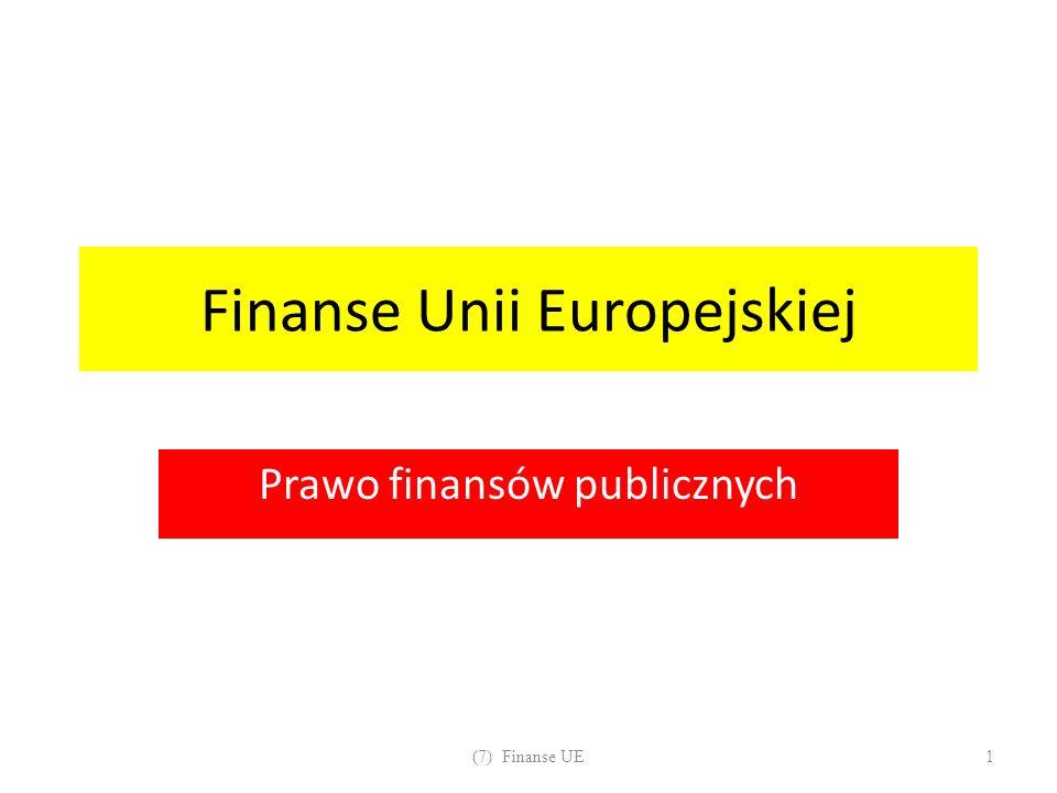 Finanse Unii Europejskiej Prawo finansów publicznych (7) Finanse UE1
