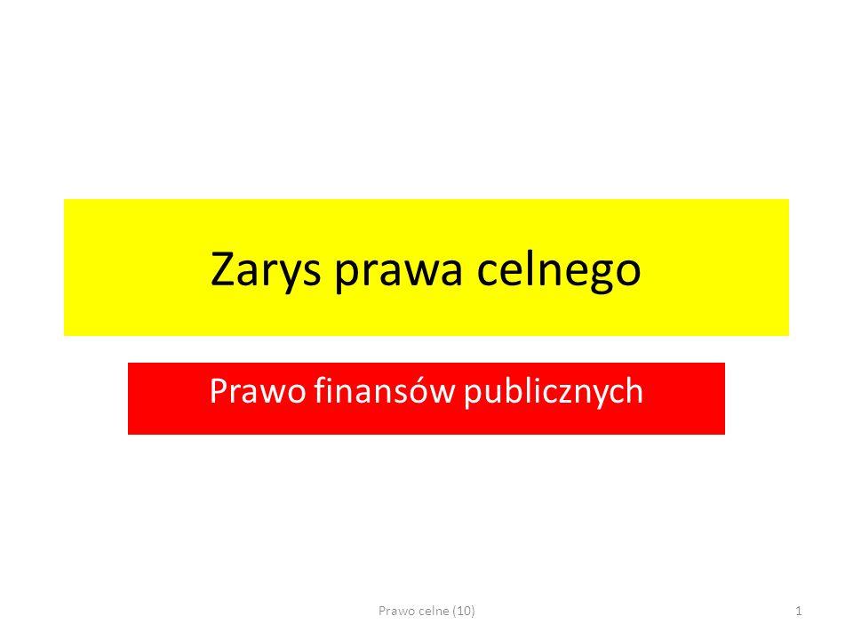 Zarys prawa celnego Prawo finansów publicznych Prawo celne (10)1