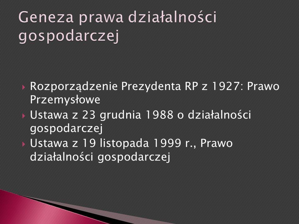 Konstytucja RP: art. 20 i 22 Ustawa z 2 lipca 2004, o swobodzie działalności gospodarczej (t.j. Dz.U. z2007 r. Nr 155, poz. 1095 z późn. Zm.) Liczne p