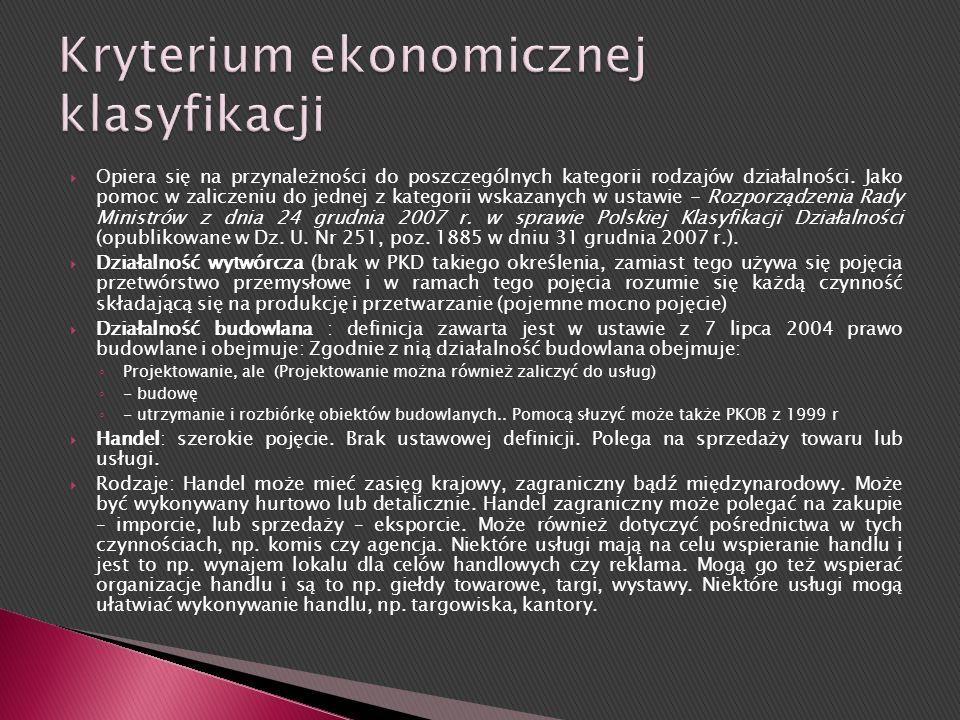 Kryteria zawarte w orzecznictwie: Działalność gospodarcza to nie tylko procesy technologiczne i ekonomiczne w związku z działalnością gospodarczą (wyt