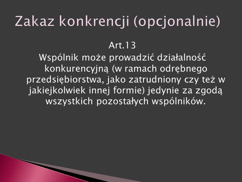 Art.12 W przypadku wypowiedzenia udziału przez wspólnika oraz w przypadku rozwiązania spółki, przedmiot wkładu niepieniężnego zwraca się w naturze - j