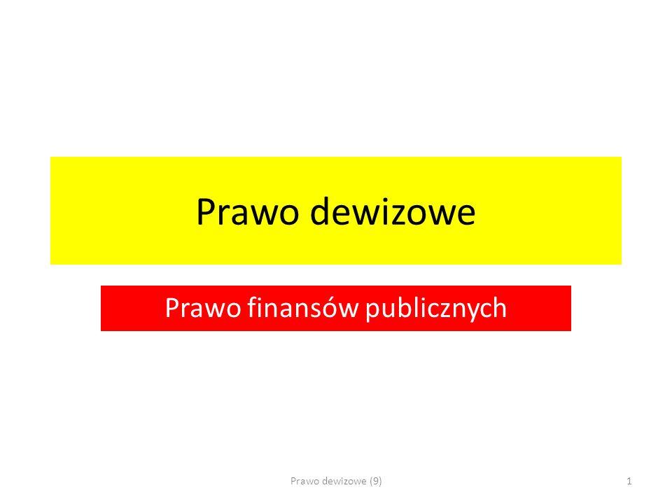 Prawo dewizowe Prawo finansów publicznych Prawo dewizowe (9)1