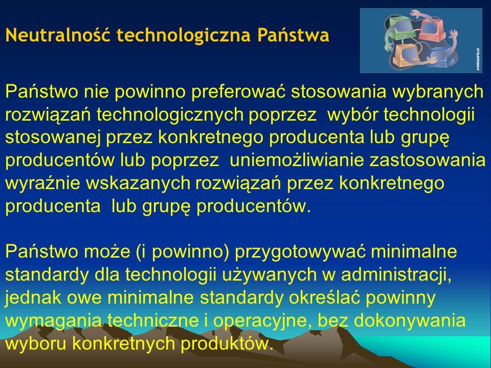 Neutralność technologiczna Państwa Zasada neutralności technologicznej Państwa jest zasadą prawa konkurencji i jako taka jest jedną z podstaw tworzenia społecznej gospodarki rynkowej.