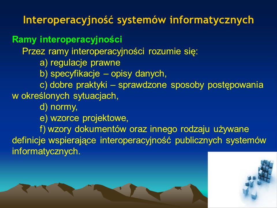 Interoperacyjność systemów informatycznych Podstawową platformą, na której administracja powinna uzyskać cechę pełnej interoperacyjności systemów jest ePUAP, będący tym samym tzw.