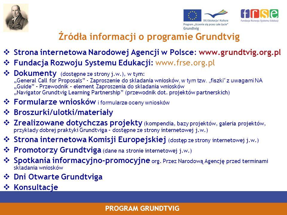 PROGRAM GRUNDTVIG Źródła informacji o programie Grundtvig Strona internetowa Narodowej Agencji w Polsce: www.grundtvig.org.pl Fundacja Rozwoju Systemu
