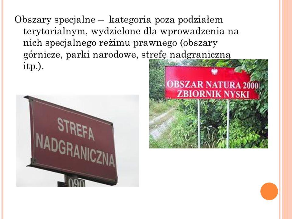 Obszary specjalne – kategoria poza podziałem terytorialnym, wydzielone dla wprowadzenia na nich specjalnego reżimu prawnego (obszary górnicze, parki n