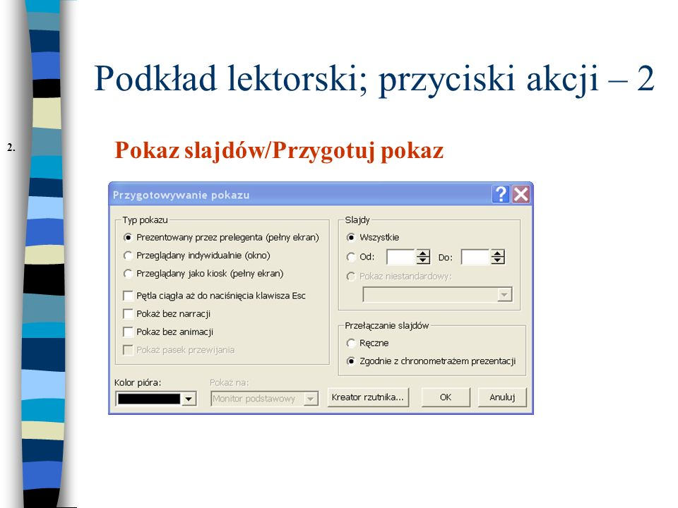 Podkład lektorski; przyciski akcji – 2cd Okno umożliwia określenie optymalnych warunków dla pokazu.