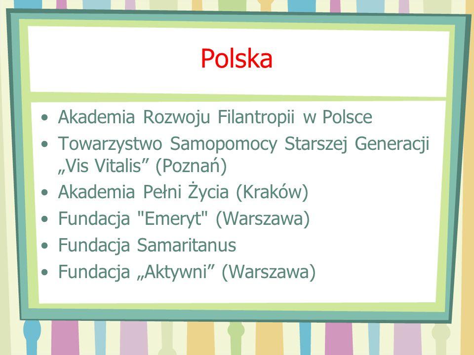 Polska Akademia Rozwoju Filantropii w Polsce Towarzystwo Samopomocy Starszej Generacji Vis Vitalis (Poznań) Akademia Pełni Życia (Kraków) Fundacja