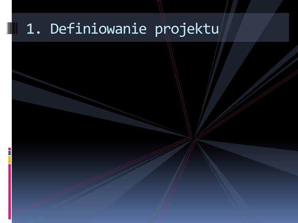 1. Definiowanie projektu