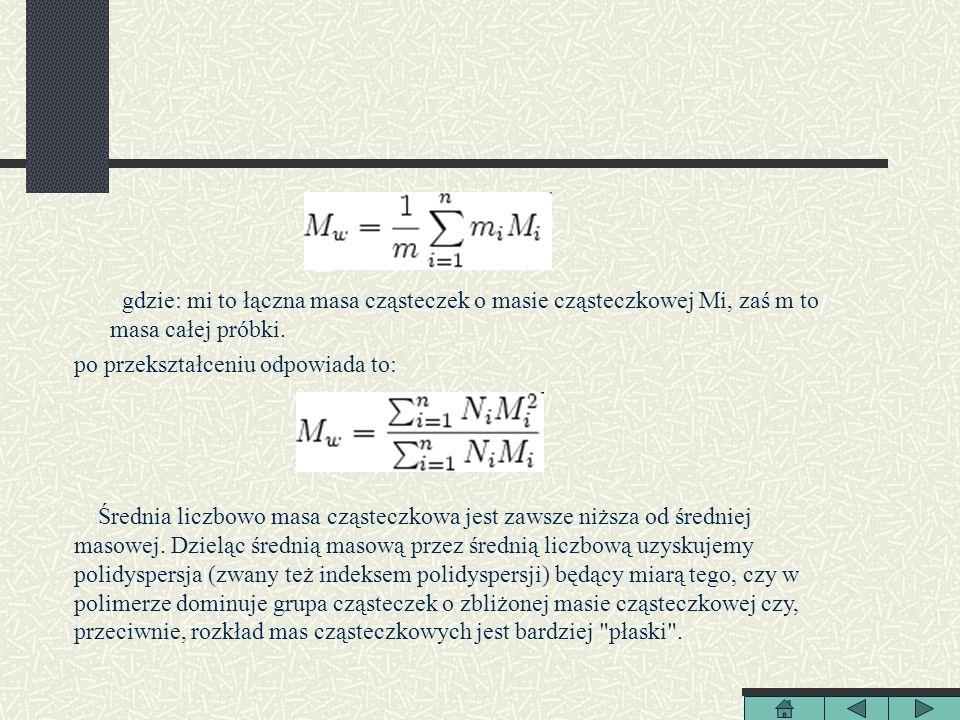 gdzie: mi to łączna masa cząsteczek o masie cząsteczkowej Mi, zaś m to masa całej próbki. po przekształceniu odpowiada to: Średnia liczbowo masa cząst
