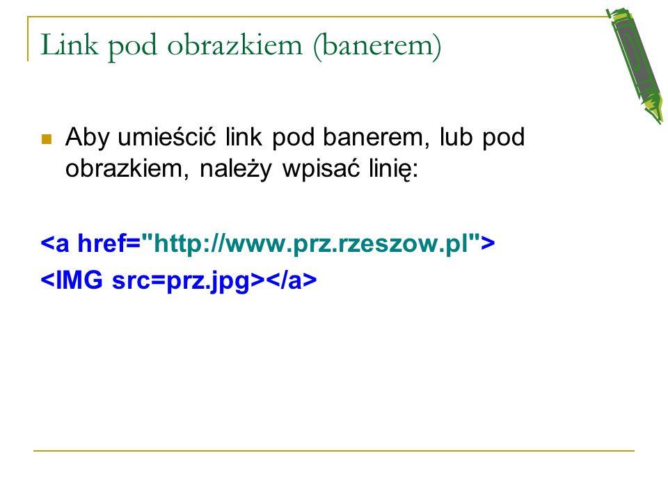 Link wysyłający e-mail Aby wysłać e-mail ze strony internetowej np. z komentarzem (mailto:) kliknij i wyślij do mnie e-mail Można połączyć ze sobą kil