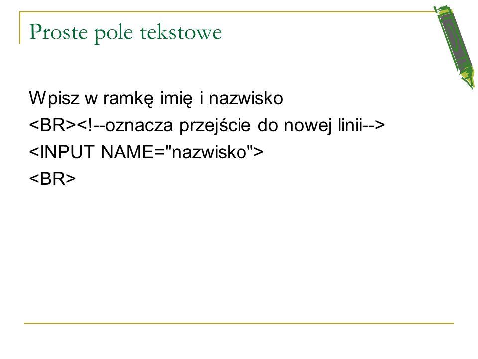 Przykład użycia formularza <FORM ACTION=