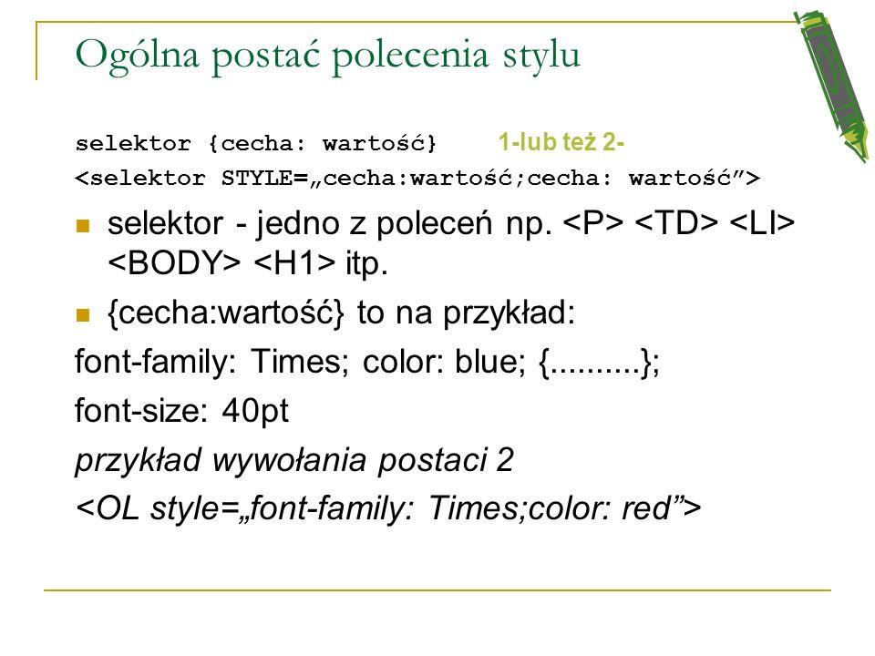 Edytory HTML, które posiadają edytory stylów CSS Home Site Pajączek 2000 Tiger 98 Dreamweaver FrontPage