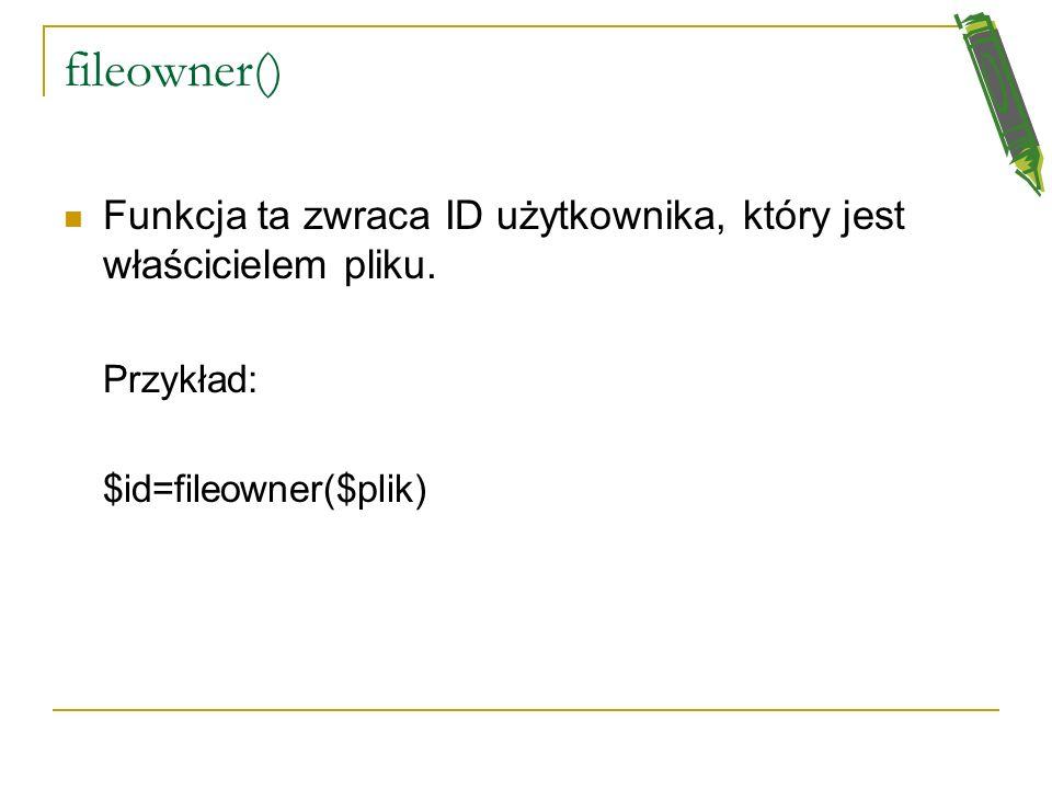 chown() Nazwa pochodzi od skrótu change owner. chown($plik,$user); $user oznacza nowego użytkownika. Tylko uprzywilejowany użytkownik może zmienić wła