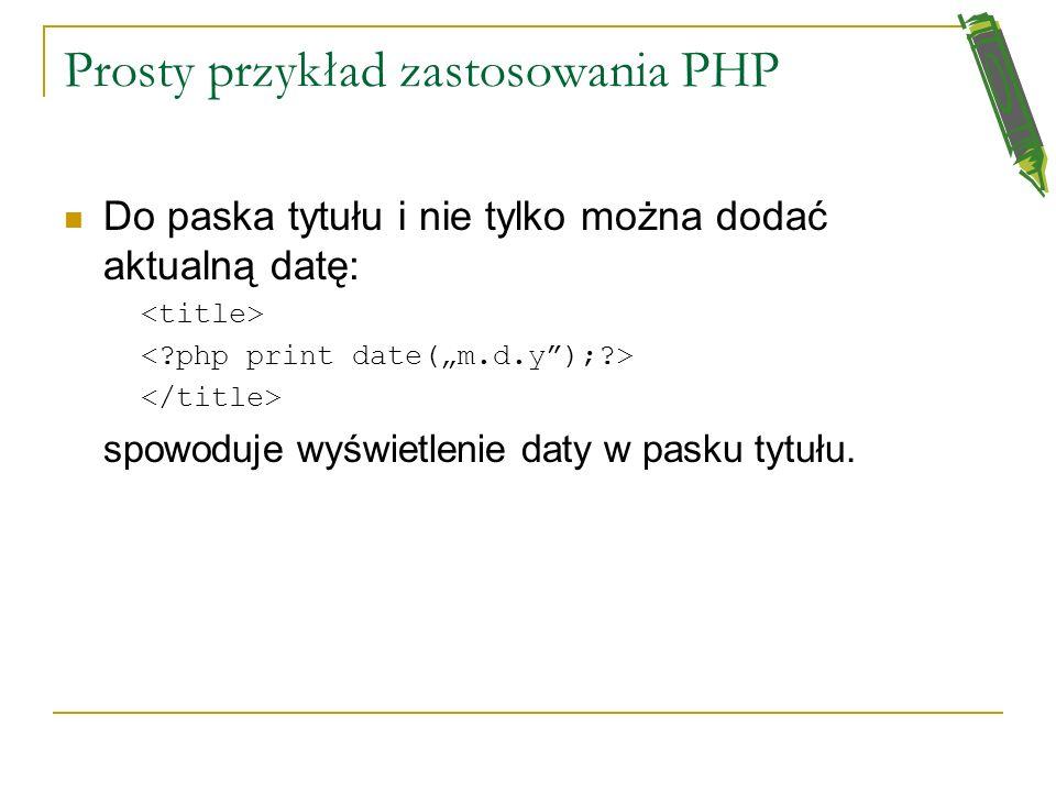 Prosty przykład zastosowania PHP Do paska tytułu i nie tylko można dodać aktualną datę: spowoduje wyświetlenie daty w pasku tytułu.